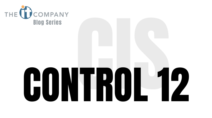 Top 2 Reasons to Implement CIS Control 12