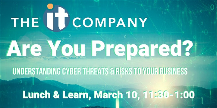 Is Your Business Prepared for a Cyber Attack? - Free Lunch & Learn