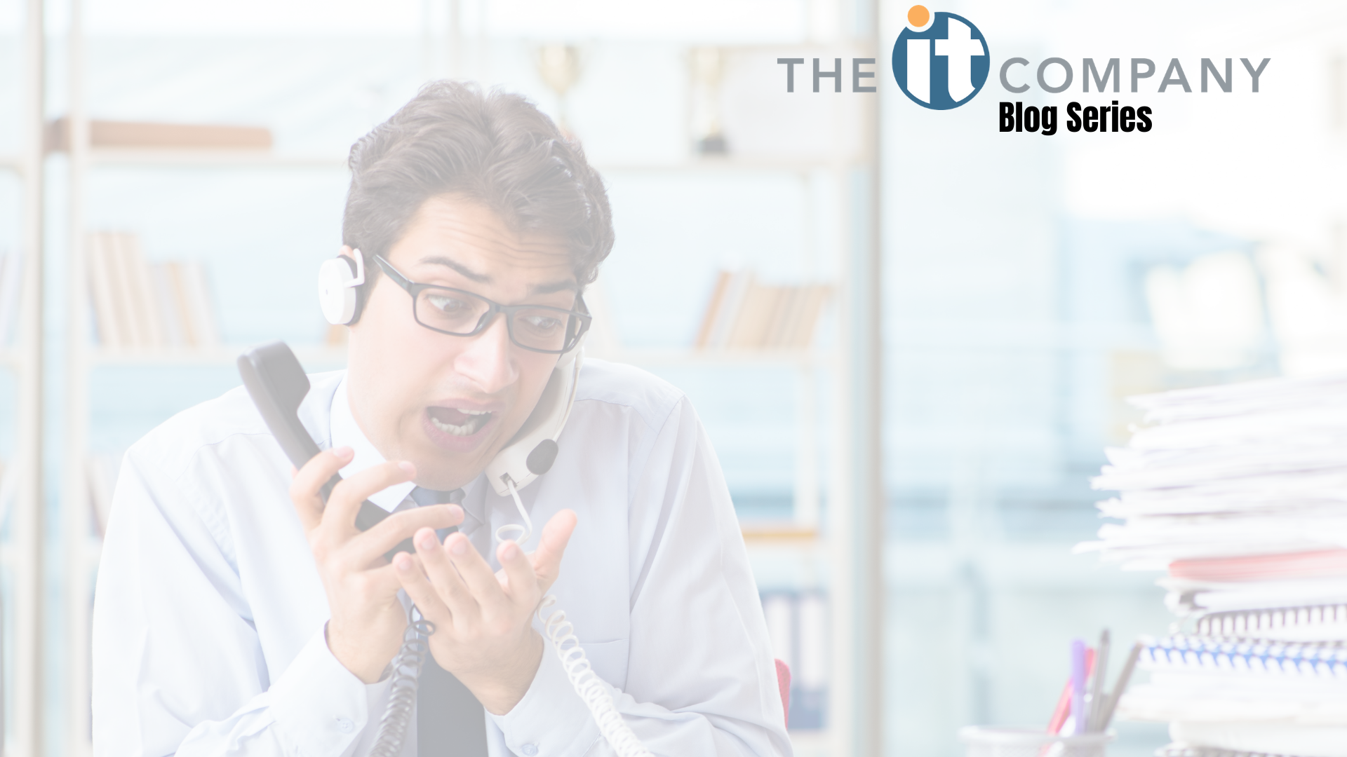 5 Reasons Your IT Provider Drives You Crazy